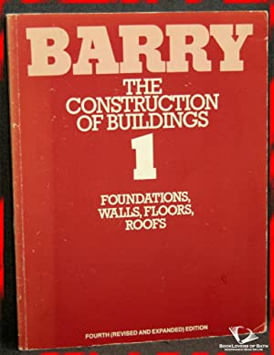The Construction of Buildings Volume 1: Foundations and Oversite Concrete, Walls, Floors, Roofs: R....