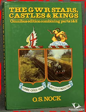 The GWR Stars, Castles & Kings: Omnibus Edition Containing Parts 1 & 2: O. S. [Oswald ...