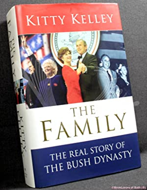 The Family: The Real Story of the Bush Dynasty: Kitty Kelley