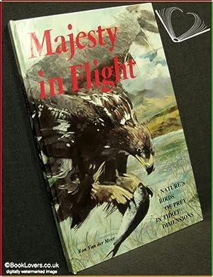 Majesty in Flight: Nature's Birds of Prey in Three Dimensions: Ron Van der Meer
