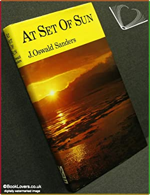 At Set of Sun: Meditations on the Evening Text of Daily Light on the Daily Path: J. Oswald Sanders