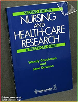 Nursing and Health-Care Research: A Practical Guide: Wendy Couchman &