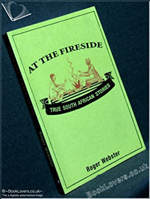 At The Fireside: True South African Stories: Roger Webster