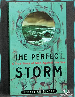 The Perfect Storm: A True Story Of Man Against The Sea: Sebastian Junger