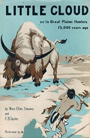 Little Cloud and the Great Plains Hunters: Stevens, Mary Ellen;