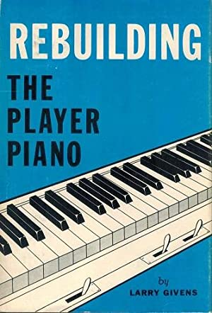 Rebuilding the Player Piano: Givens, Larry