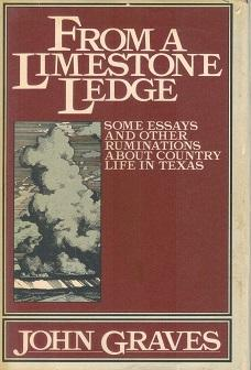 From a Limestone Ledge: Observations and Ruminations about Country Life in Texas: Graves, john