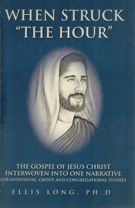 "When Struck ""The Hour"": the Gospel of Jesus Christ Death, Burial, Resurrection and ..."