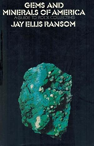 Gems and Minerals of America A Guide to Rock Collecting.: Ransom, Jay Ellis,