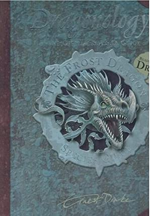 Dragonology The Frost Dragon Book and Model Set: Tracking and Taming Dragons: Volume 2: Drake, Dr. ...