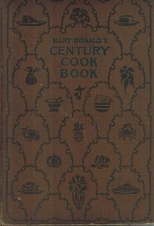 Century Cook Book With a New Supplement of One Hundred Receipts of Especial Excellence: Ronald, ...
