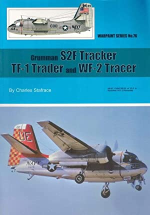 Warpaint Series No. 76 - Grumman S2F Tracker, TF-1 Trader and WF-2 Tracer: Stafrace, Charles