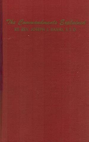 The commandments explained According to the psychological method: Baierl, Joseph J