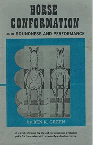 Horse Conformation As to Soundness and Performance: Green, Ben K.