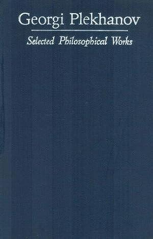 Selected Philosophical Works Volume I: Plekhanov, Georgi