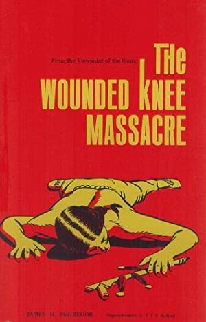 The Wounded Knee Massacre: James McGregor