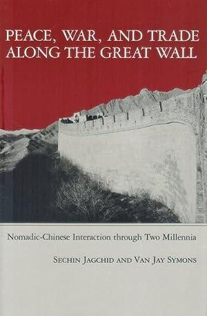 Peace, War, and Trade Along the Great: Jagchid, Sechin &