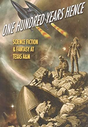 One Hundred Years Hence: Science Fiction and: Samuelson, Todd