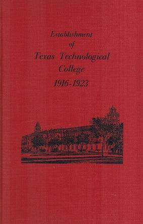 Establishment of Texas Technological College, 1916-1923: Wade, Homer Dale