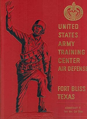 United States Army Training Center Air Defense, Fort Bliss Texas, Company E: 1st Bn2d Bde