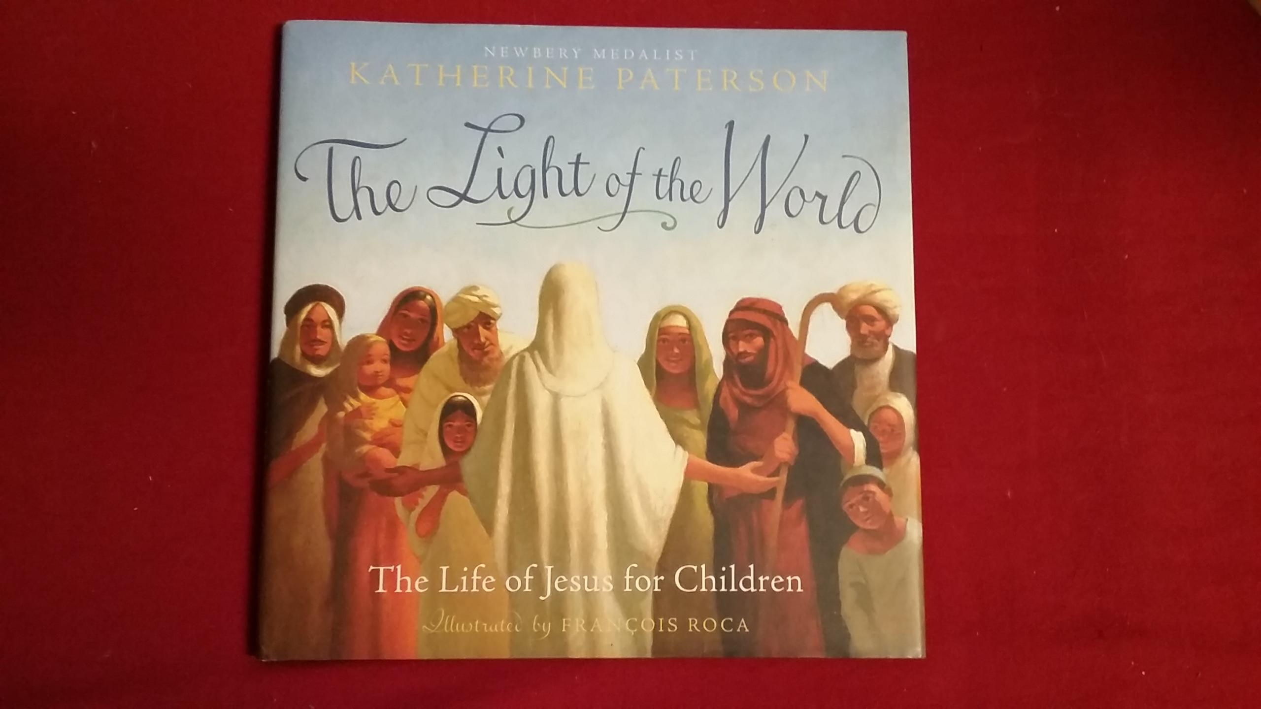the light of the world the life of jesus for children by paterson