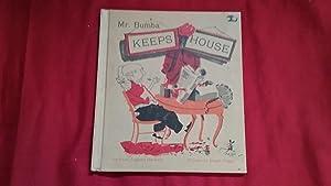 MR. BUMBA KEEPS HOUSE: Harwood, Pearl Augusta