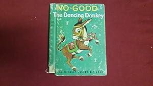 NO-GOOD THE DANCING DONKEY: Snow, Dorothea J.