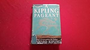 A KIPLING PAGEANT: Kipling, Rudyard