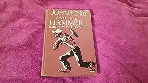 JOHN HENRY AND HIS HAMMER: Felton, Harold W.,