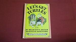 LET'S GET TURTLES: Selsam, Millicent E.