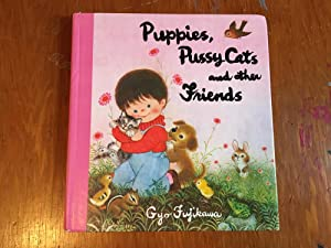 PUPPIES, PUSSY CATS AND OTHER FRIENDS