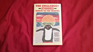 THE ENGLEBURT STORIES NORTH TO THE TROPICS: MacIntosh-Schechner, Samuel and
