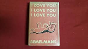 I LOVE YOU I LOVE YOU I: Bemelmans, Ludwig