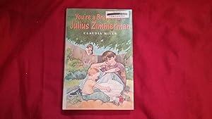 YOU'RE A BRAVE MAN, JULIUS ZIMMERMAN: Mills, Claudia