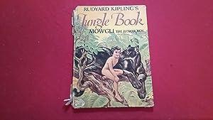 RUDYARD KIPLING'S JUNGLE BOOK MOWGLI THE JUNGLE: Kipling, Rudyard