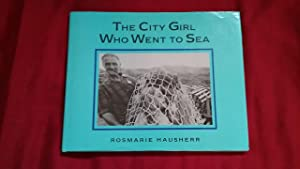 THE CITY GIRL WHO WENT TO SEA: Hausherr, Rosemarie