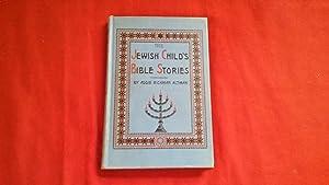 THE JEWISH CHILD'S BIBLE STORIES: Altman, Addie Richman