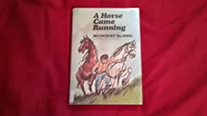 A HORSE CAME RUNNING: DeJong, Meindert, Illustrated