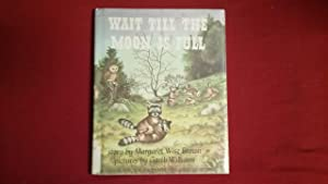 WAIT TILL THE MOON IS FULL: Brown, Margaret Wise