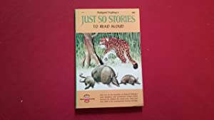 RUDYARD KIPLING'S JUST SO STORIES TO READ: Kipling, Rudyard