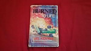 BURNED TO LIFE: Kenyon, Mel