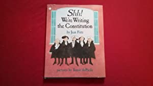 SHH! WE'RE WRITING THE CONSTITUTION: Fritz, Jean, Illustrated