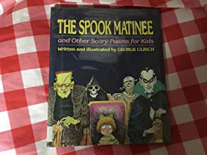 The Spook Matinee: And Other Scary Poems: Ulrich, George