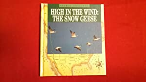 HIGH IN THE WIND: THE SNOW GEESE: Stone, Lynn M.