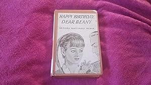 HAPPY BIRTHDAY DEAR BEANY: Weber, Lenora Mattingly
