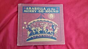 ARABELLA OF THE MERRY-GO-ROUND: Maloy, Lois