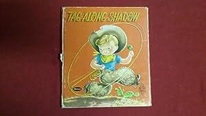 TAG-ALONG SHADOW: MacPherson, Ruth Rosamond