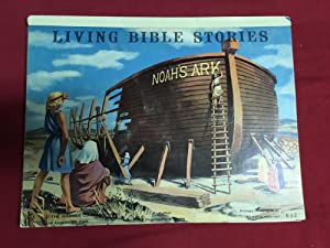 LIVING BIBLE STORIES NOAH'S ARK