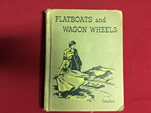 FLATBOATS AND WAGON WHEELS: Comfort, Mildred Houghton
