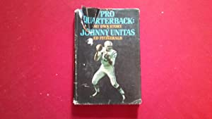 PRO QUARTERBACK: MY OWN STORY: Unitas, Johnny and
